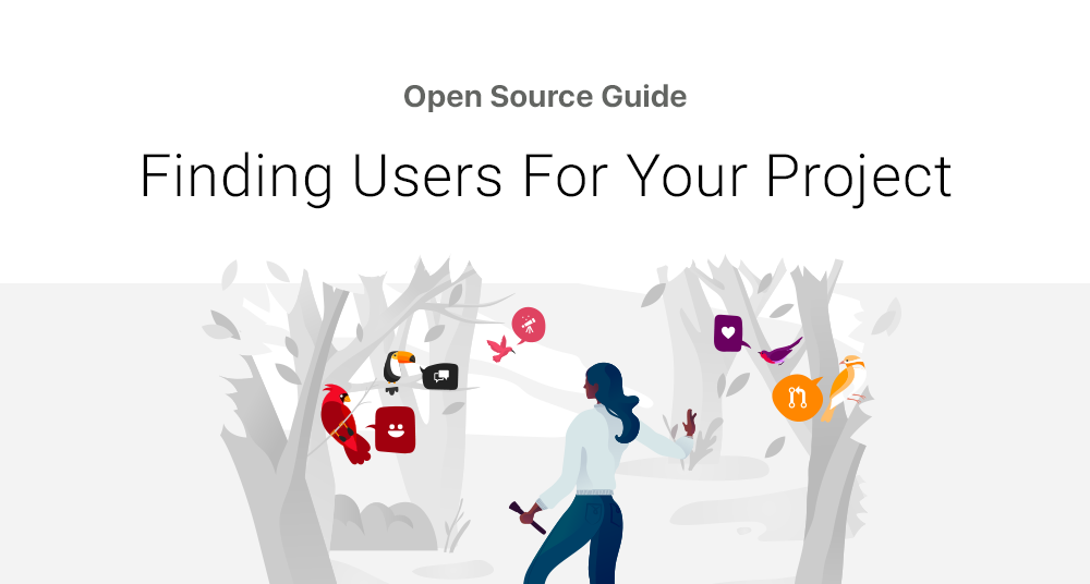 finding users for your project open source guides